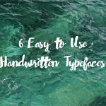 6 Easy to Use Handwritten Typefaces